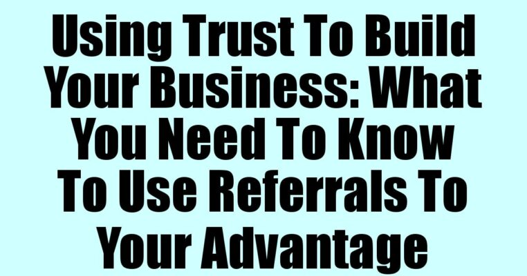 Using Trust To Build Your Business